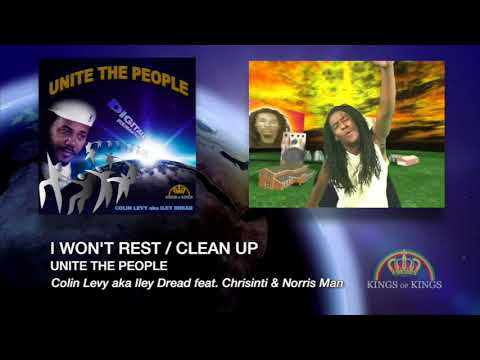 I Wont Rest / Clean Up - Colin Levy feat. Chrisinti - Norris Man Unite The People