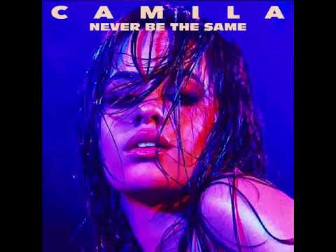 Camila Cabello - Never Be The Same [MP3 Free Download]