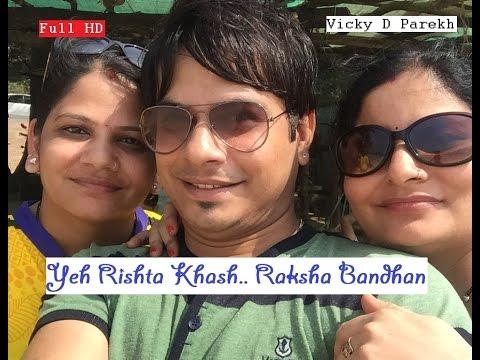 Yeh Rishta Khaas Hai..यह रिश्ता ख़ास है | Raksha Bandhan Special 2018 | Vicky D Parekh | रक्षा बंधन