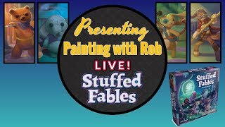 Painting with Rob Live! Stuffed Fables