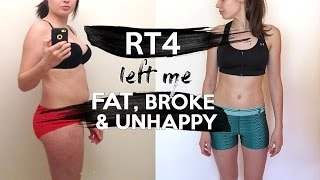 RT4 left me Broke Fat and Unhappy