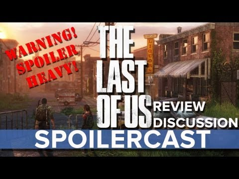 Spoilercast: The Last of Us review discussion - Eurogamer
