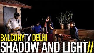 SHADOW AND LIGHT - SAAVRE (BalconyTV)