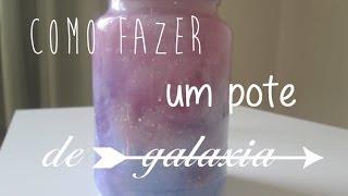D.I.Y - Como fazer um pote de galaxia (Bottle Nebula)