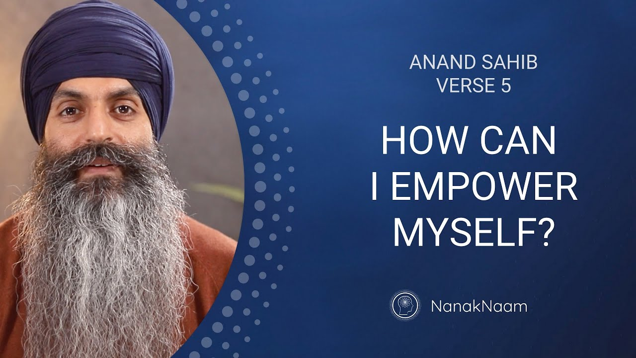 Download How Can I Empower Myself?   Anand Sahib 5   The Sound Of Awareness