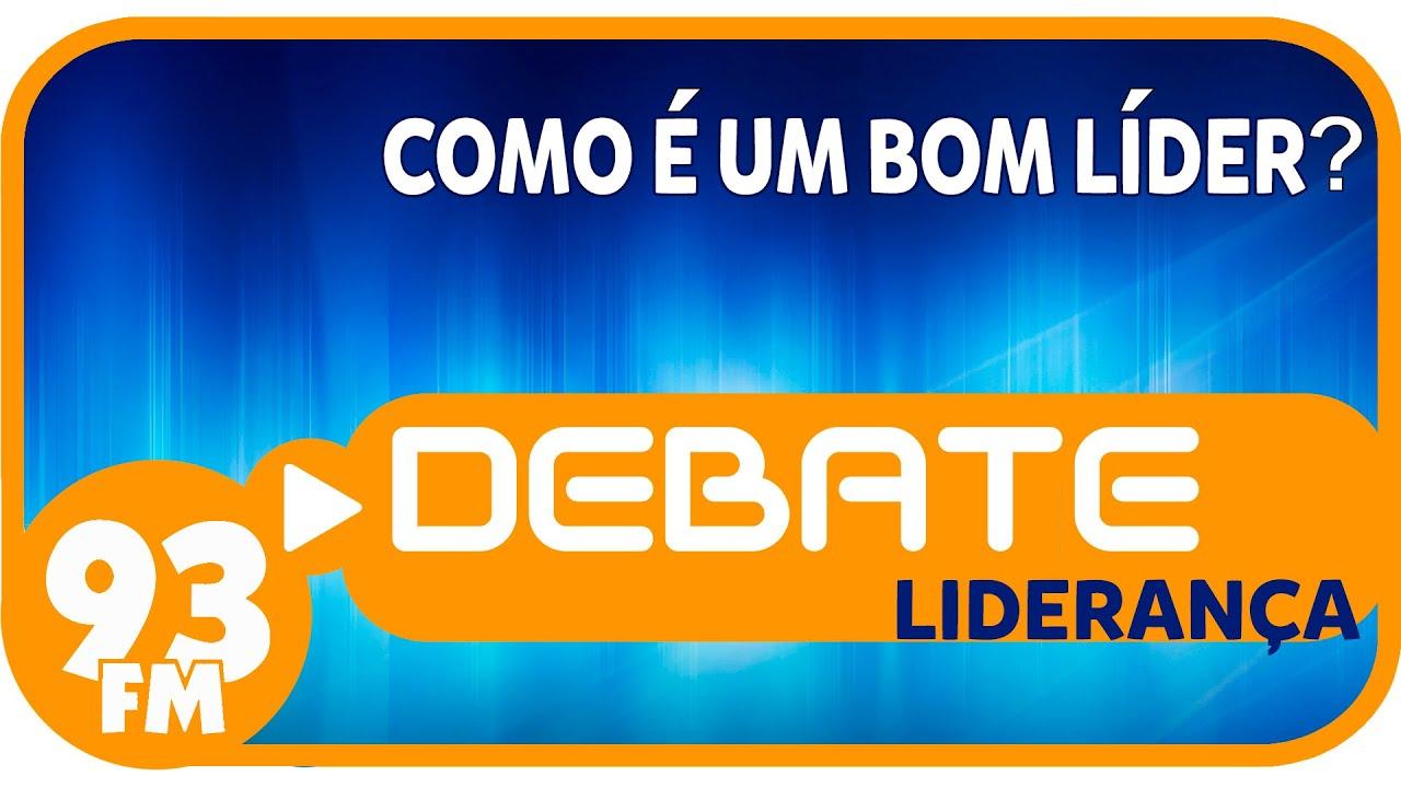 Liderança - Como é um bom líder? - Debate 93 - 19/01/2016