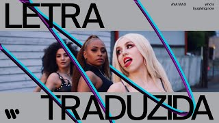 Ava Max - Who's Laughing Now (Legendado PT-BR)