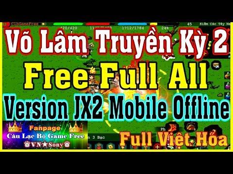 《MobileGame Lậu》Võ Lâm Truyền Kỳ 2 Offline – Free Full All #308