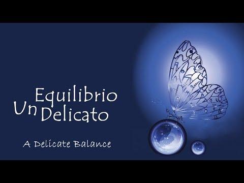 Un equilibrio delicato - A delicate balance