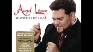 08. Un hombre Enamorado - Angel López [Historias de Amor 2010]