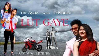 Lut Gaye : Cover Song | Emraan Hashmi | Jubin Nautiyal | Feat Mr. Ayaz