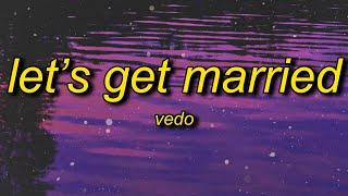 Download Mp3 Vedo - Let's Get Married  Lyrics  | Everybody Said That We Wouldn't Last