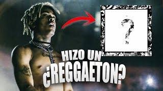 """XXXTENTACION: ¿Canta un REGGAETON Y En ESPAÑOL dentro de su NUEVO ALBUM🤔? (""""?"""")"""