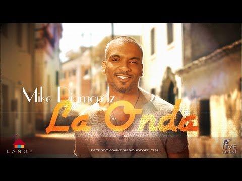Mike Diamondz - La Onda (Official Video)