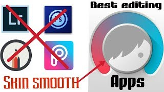 best professional photo editing app for android 2018    new skin smooth apps like cb edits