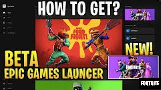 How to Get NEW EPIC GAMES LAUNCHER BETA FORTNITE 2018