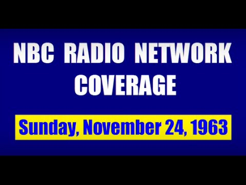 NBC RADIO NETWORK COVERAGE (NOVEMBER 24, 1963)