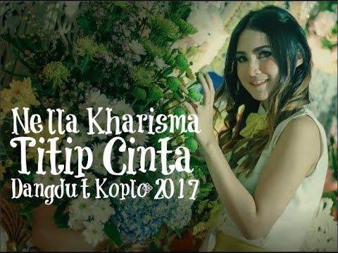 Nella Kharisma - Titip Cinta [Dangdut Koplo 2017]