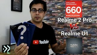 Realme U1(Mediatek P70) Vs Realme 2 Pro(Snapdragon 660) Comparison Overview I Hindi