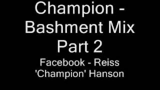 Champion - Bashment Mix Part 2