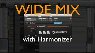 Wide Mix: How to get Wide stereo image with Harmonizer