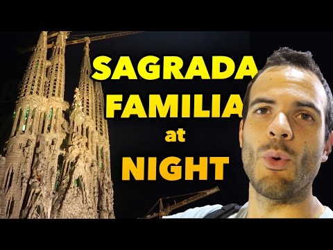 SAGRADA FAMILIA AT NIGHT - LIVING IN BARCELONA DAILY VLOG #76