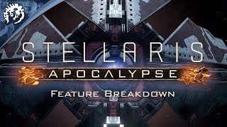 Stellaris: Apocalypse - Feature Breakdown thumbnail