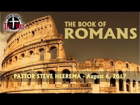 08 06 2017 Pastor Steve Heerema   Romans Week 16