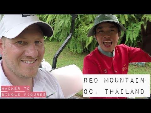 RED MOUNTAIN GC PHUKET - THAILAND GOLF ROUND #3