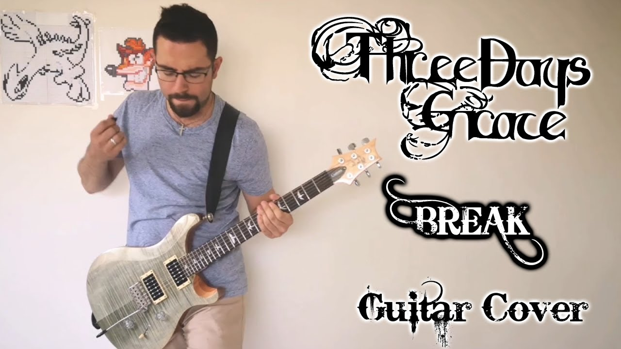 Three Days Grace - Break (Guitar Cover, with Solo)