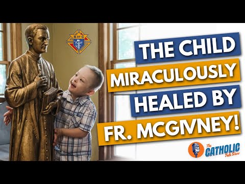 The Miracle Behind Fr. McGivney's Beatification   The Catholic Talk Show