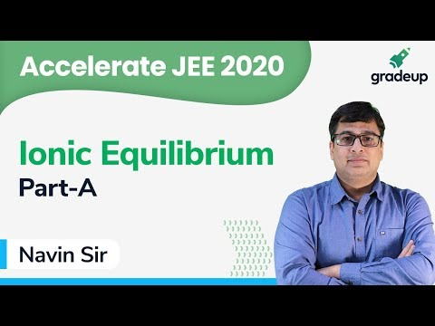 JEE 2020 | Class 22 | Chemistry | Ionic Equilibrium | Class 11 Chemistry | JEE MAIN | Gradeup JEE