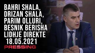 PRESSING, Bahri Shala, Drizan Shala, Parim Olluri, Besnik Berisha lidhje direkte – 18.05.2021