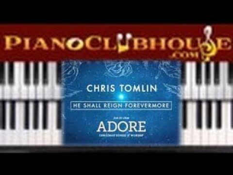 How To Play He Shall Reign Forevermore By Chris Tomlin Easy