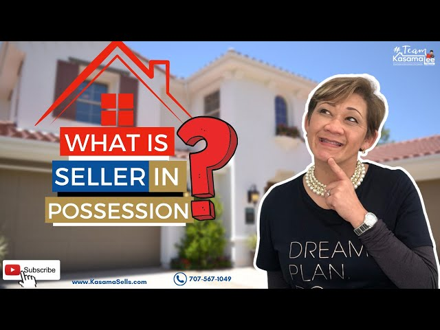 What Is Seller In Possession?   Kasama Lee
