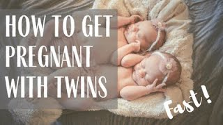 HOW TO GET PREGNANT WITH TWINS FAST | PROVEN WAYS