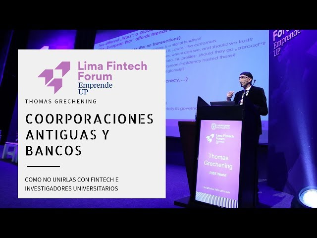 Lima Fintech Forum 2018: Thomas Grechening - Empresas y Bancos