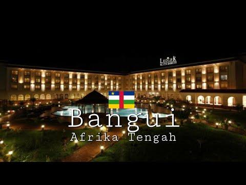 Bangui City , Ibu Kota Afrika Tengah ( Sentral African Republic )
