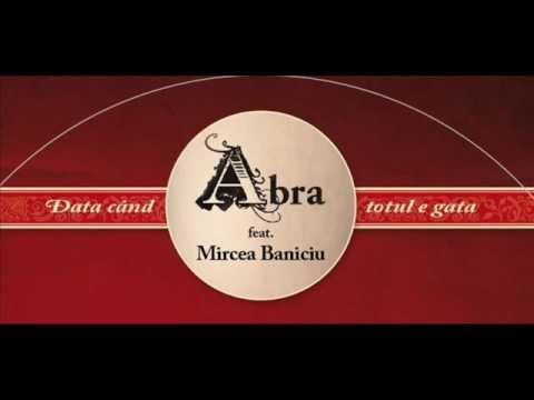 Mircea Baniciu & ABRA - In lume plec
