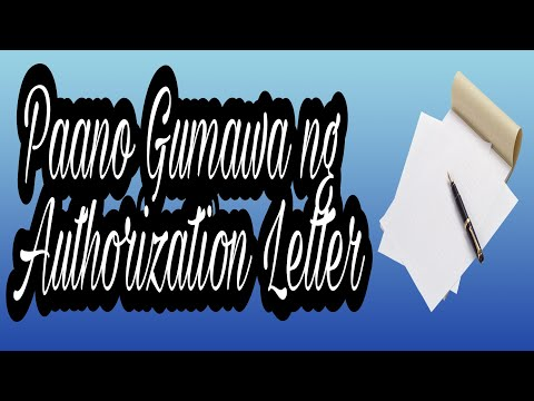 Paanu Gumawa ng Authorization Letter?