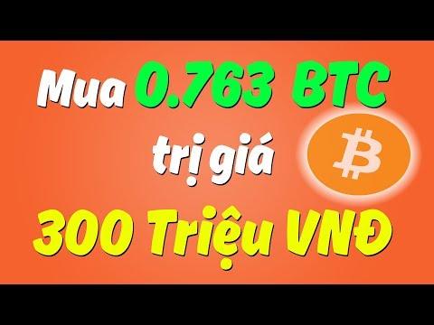 Mua 0.763 Bitcoin Trị Giá 300.000.000 VNĐ [LIVE Trực Tiếp]