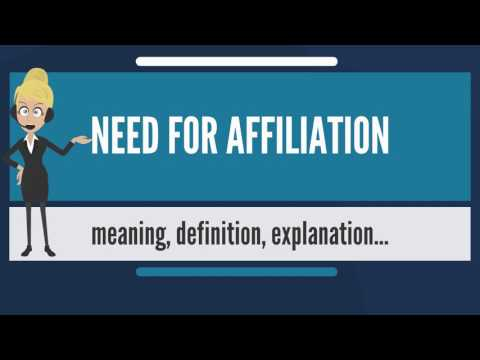 What is NEED FOR AFFILIATION? What does NEED FOR AFFILIATION mean? NEED FOR AFFILIATION meaning