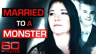 Women married to monsters blindsided by their disturbing crimes | 60 Minutes Australia