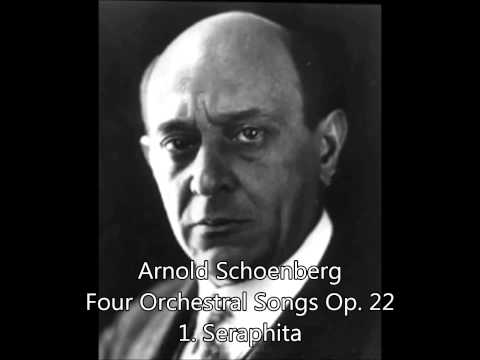 Arnold Schoenberg: Four Orchestral Songs Op. 22 (1. Seraphita)