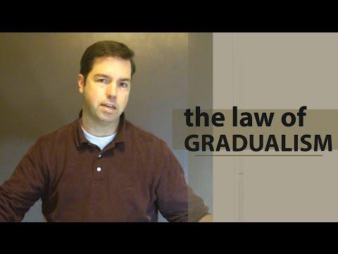 Law of Gradualism