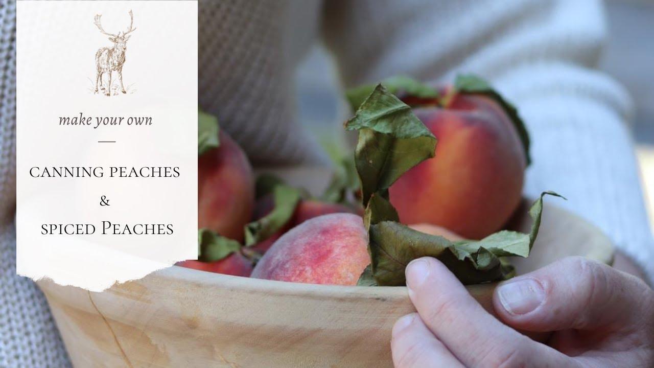 Canning Peaches & Spiced Peach Recipe