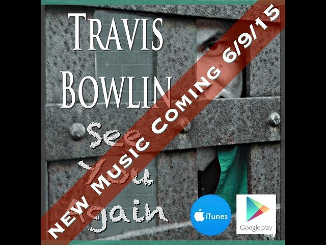 Travis Bowlin - See You Again (Official Music Video)