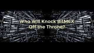 Who Will Take the Throne From BitMEX?