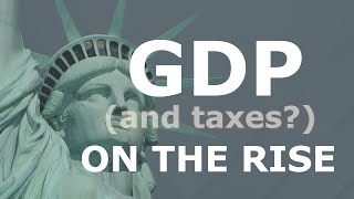 GDP (and Taxes?) On The Rise