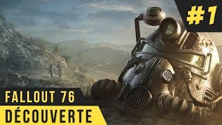 FALLOUT 76 GAMEPLAY #1 DÉCOUVERTE! FR